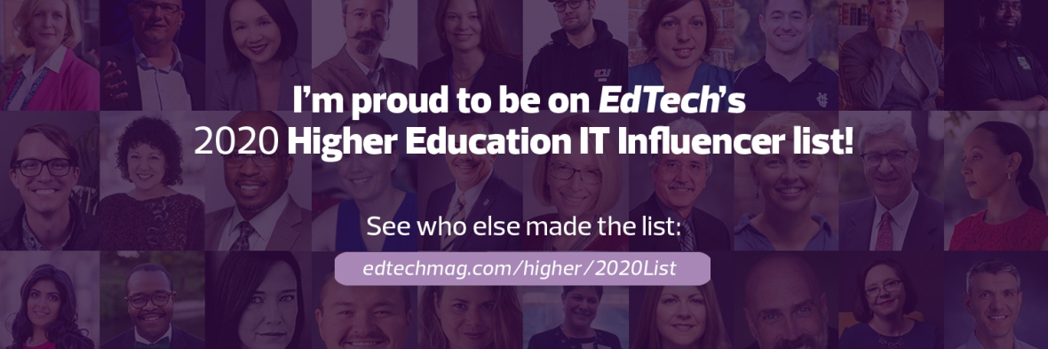 I'm proud to be on Edtech's 2020 Higher Education IT Influencer List!